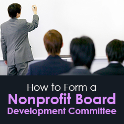 How to Form a Nonprofit Board Development Committee