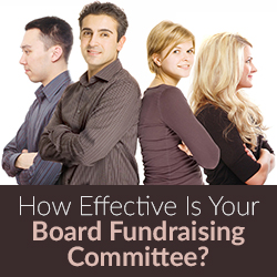 How Effective Is Your Board Fundraising Committee?