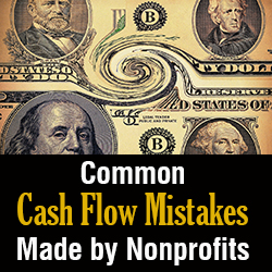 Common Cash Flow Mistakes Made by Nonprofits