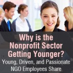 Why is the Nonprofit Sector Getting Younger? Young, Driven, and Passionate NGO Employees Share