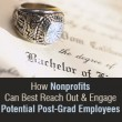 How Nonprofits Can Best Reach Out & Engage Potential Post-Grad Employees