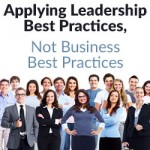 Horses and the Moon: Applying Leadership Best Practices, Not Business Best Practices