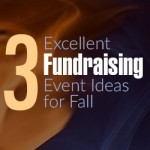 3 Excellent Fundraising Event Ideas for Fall