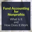 Fund Accounting for Non-Profits: What Is It and How Does It Work