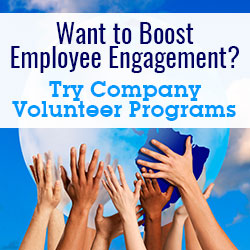 Want to Boost Employee Engagement? Try Company Volunteer Programs