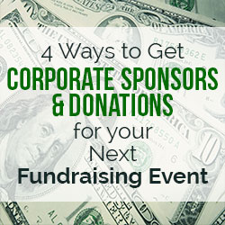 4 Ways to Get Corporate Sponsors and Donations for your Next Fundraising Event