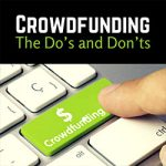 Crowdfunding: The Do's and Don'ts