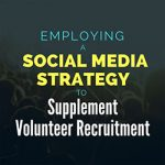 Employing a Social Media Strategy to Supplement Volunteer Recruitment
