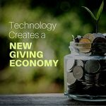Technology Creates a New Giving Economy