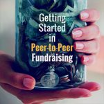 Back to the Basics: Getting Started in Peer-to-Peer Fundraising