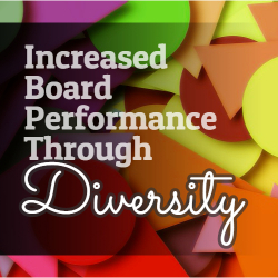 Increased Board Performance Through Diversity