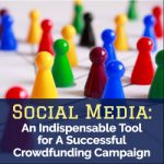 Social Media: An Indispensable Tool for A Successful Crowdfunding Campaign