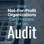 How Not-For-Profit Organizations Can Prepare for an Audit