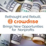 Rethought and Rebuilt, CrowdRise Brings New Opportunities for Nonprofits