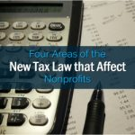 Four Areas of the New Tax Law that Affect Nonprofits
