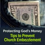 Protecting God's Money: Tips to Prevent Church Embezzlement