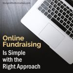 Online Fundraising Is Simple with the Right Approach