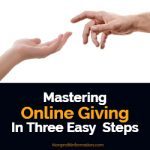 Mastering Online Giving In Three Easy Steps