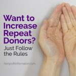 Want to Increase Repeat Donors?  Just Follow the Rules