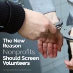 Trust: The New Reason Nonprofits Should Screen Volunteers