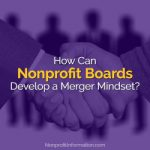 Nonprofit Board Merger Mindset