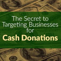 Targeting Business for Cash Donations