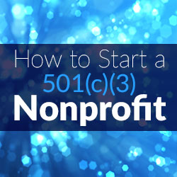 How to Start a 501c3 Nonprofit - How to Become a 501c3