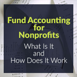 Fund Accounting for Nonprofits: What Is It and How Does It Work