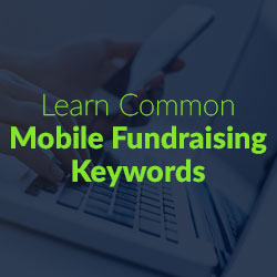 Learn about mobile fundraising and how to use it