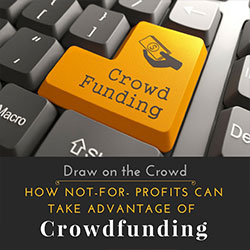 Draw on the Crowd: How Not-for-Profits Can Take Advantage of Crowdfunding