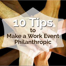 Tips to Make a Work Event Philanthropic