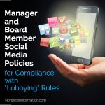 """Nonprofit Manager Board Member Social Media Policies for Compliance with """"Lobbying"""" Rules"""