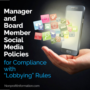 "Nonprofit Manager Board Member Social Media Policies for Compliance with ""Lobbying"" Rules"